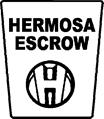Hermosa Escrow